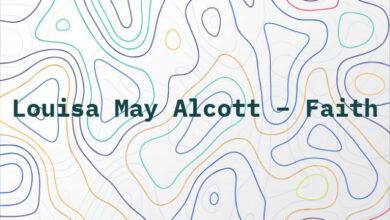 Louisa May Alcott – Faith