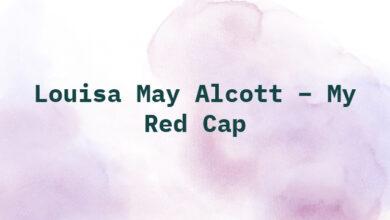 Louisa May Alcott – My Red Cap