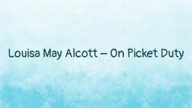 Louisa May Alcott – On Picket Duty