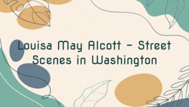 Louisa May Alcott – Street Scenes in Washington