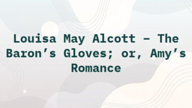 Louisa May Alcott – The Baron's Gloves; or, Amy's Romance