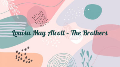 Louisa May Alcott – The Brothers