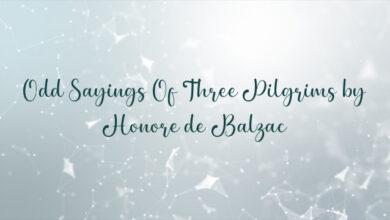 Odd Sayings Of Three Pilgrims by Honore de Balzac
