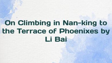 On Climbing in Nan-king to the Terrace of Phoenixes by Li Bai