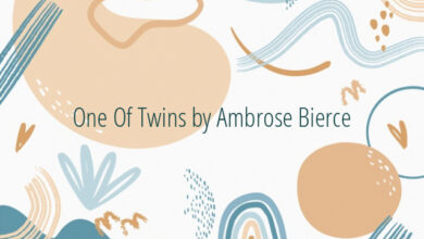 One Of Twins by Ambrose Bierce
