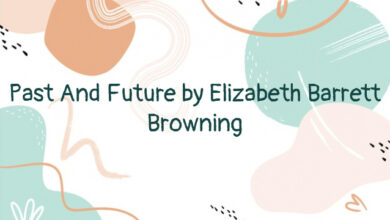 Past And Future by Elizabeth Barrett Browning