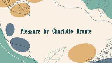 Pleasure by Charlotte Bronte
