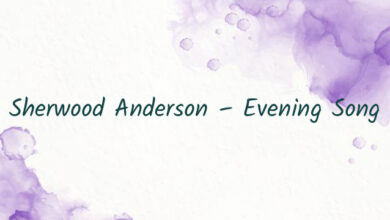 Sherwood Anderson – Evening Song