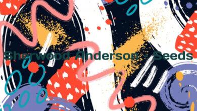 Sherwood Anderson – Seeds