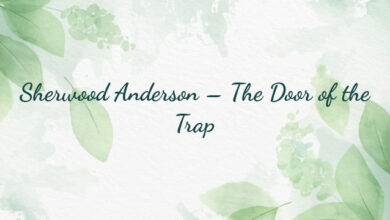 Sherwood Anderson – The Door of the Trap