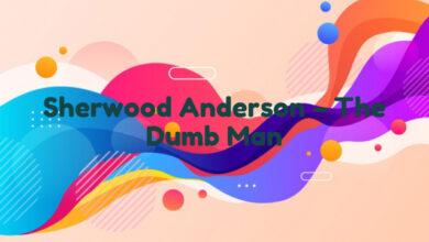 Sherwood Anderson – The Dumb Man