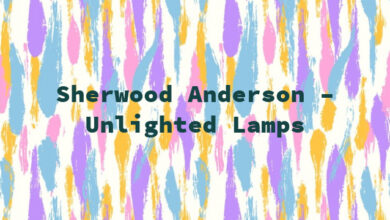 Sherwood Anderson – Unlighted Lamps
