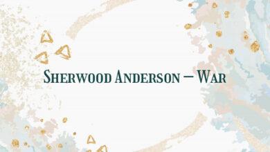 Sherwood Anderson – War