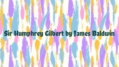 Sir Humphrey Gilbert by James Baldwin