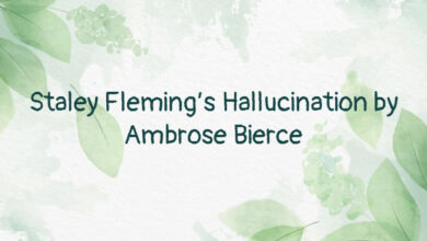 Staley Fleming's Hallucination by Ambrose Bierce