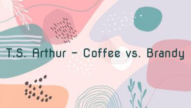 T.S. Arthur – Coffee vs. Brandy