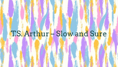 T.S. Arthur – Slow and Sure