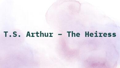 T.S. Arthur – The Heiress