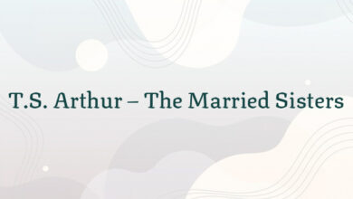 T.S. Arthur – The Married Sisters