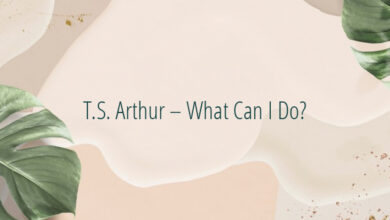 T.S. Arthur – What Can I Do?