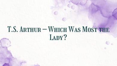 T.S. Arthur – Which Was Most the Lady?