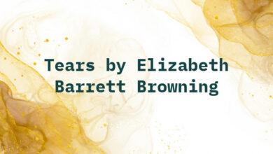 Tears by Elizabeth Barrett Browning