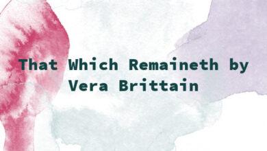 That Which Remaineth by Vera Brittain