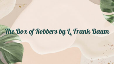 The Box of Robbers by L. Frank Baum