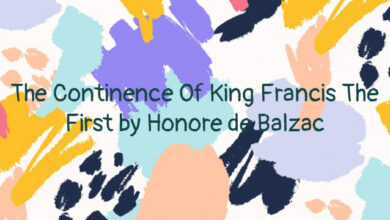 The Continence Of King Francis The First by Honore de Balzac