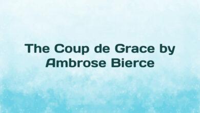 The Coup de Grace by Ambrose Bierce