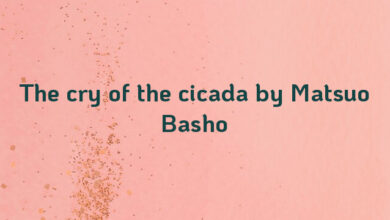 The cry of the cicada by Matsuo Basho