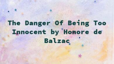 The Danger Of Being Too Innocent by Honore de Balzac