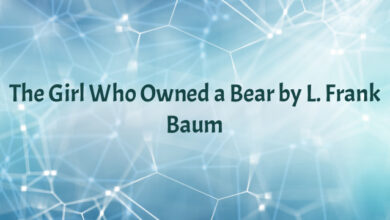 The Girl Who Owned a Bear by L. Frank Baum