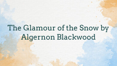 The Glamour of the Snow by Algernon Blackwood