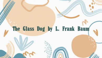 The Glass Dog by L. Frank Baum