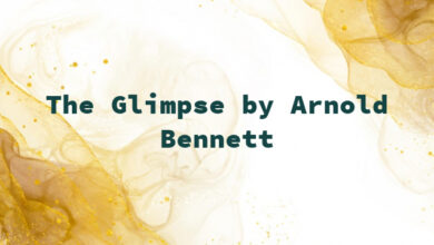 The Glimpse by Arnold Bennett
