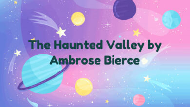 The Haunted Valley by Ambrose Bierce