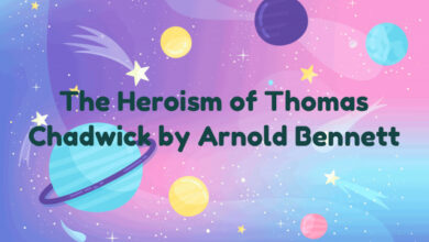 The Heroism of Thomas Chadwick by Arnold Bennett
