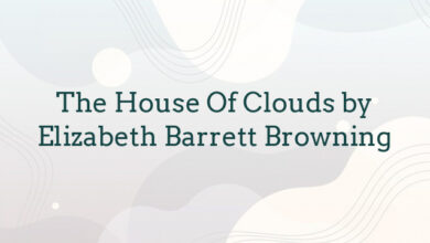 The House Of Clouds by Elizabeth Barrett Browning