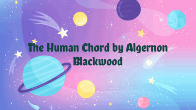 The Human Chord by Algernon Blackwood