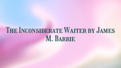 The Inconsiderate Waiter by James M. Barrie