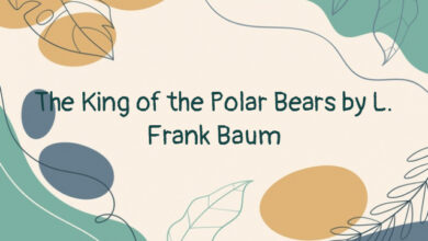 The King of the Polar Bears by L. Frank Baum
