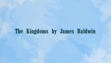 The Kingdoms by James Baldwin