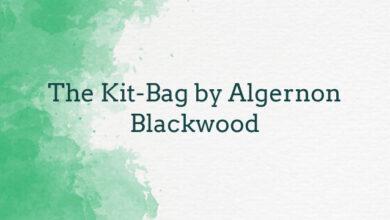 The Kit-Bag by Algernon Blackwood