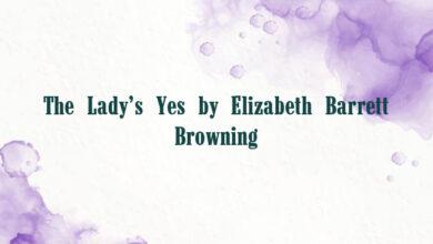 The Lady's Yes by Elizabeth Barrett Browning