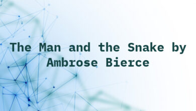 The Man and the Snake by Ambrose Bierce