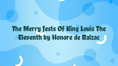 The Merry Jests Of King Louis The Eleventh by Honore de Balzac