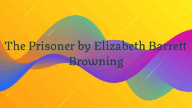 The Prisoner by Elizabeth Barrett Browning