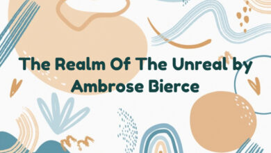 The Realm Of The Unreal by Ambrose Bierce