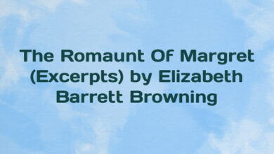 The Romaunt Of Margret (Excerpts) by Elizabeth Barrett Browning